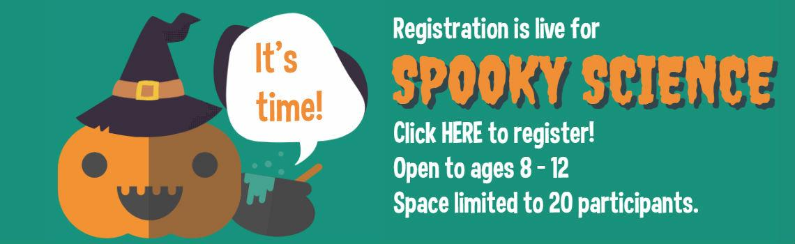 Spooky science registration is open, click the image to register.