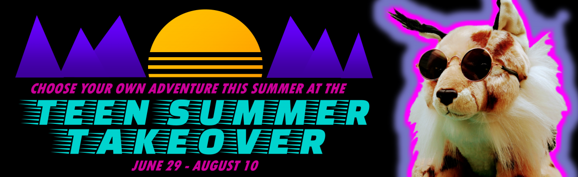 Teen Summer Takeover